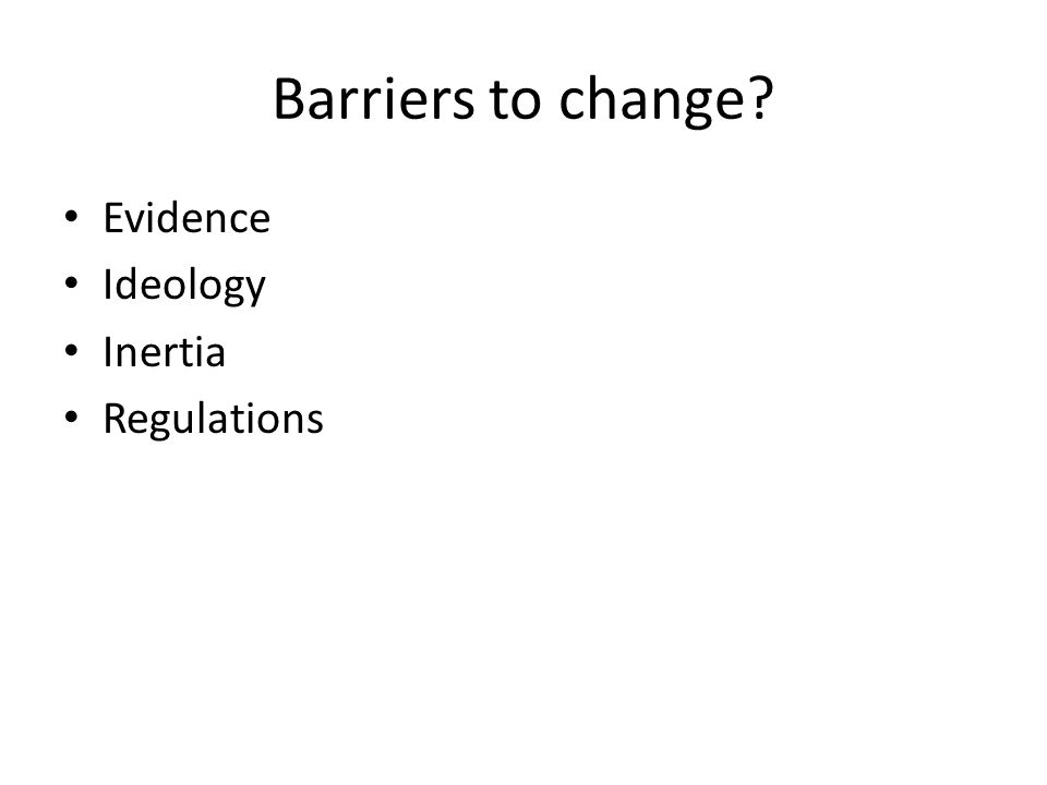 Barriers to change? Evidence Ideology Inertia Regulations