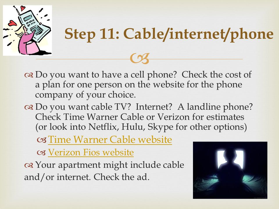 Do you want to have a cell phone.