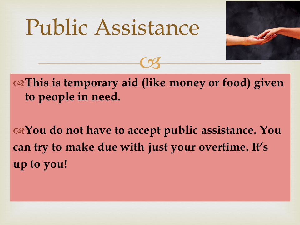 This is temporary aid (like money or food) given to people in need.