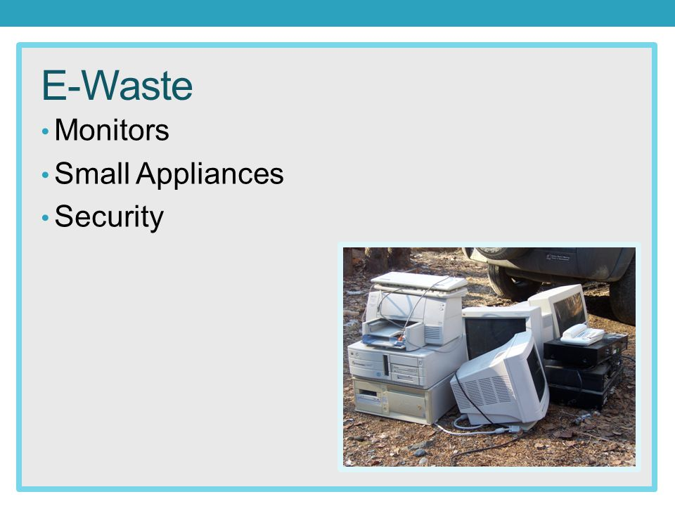 E-Waste Monitors Small Appliances Security