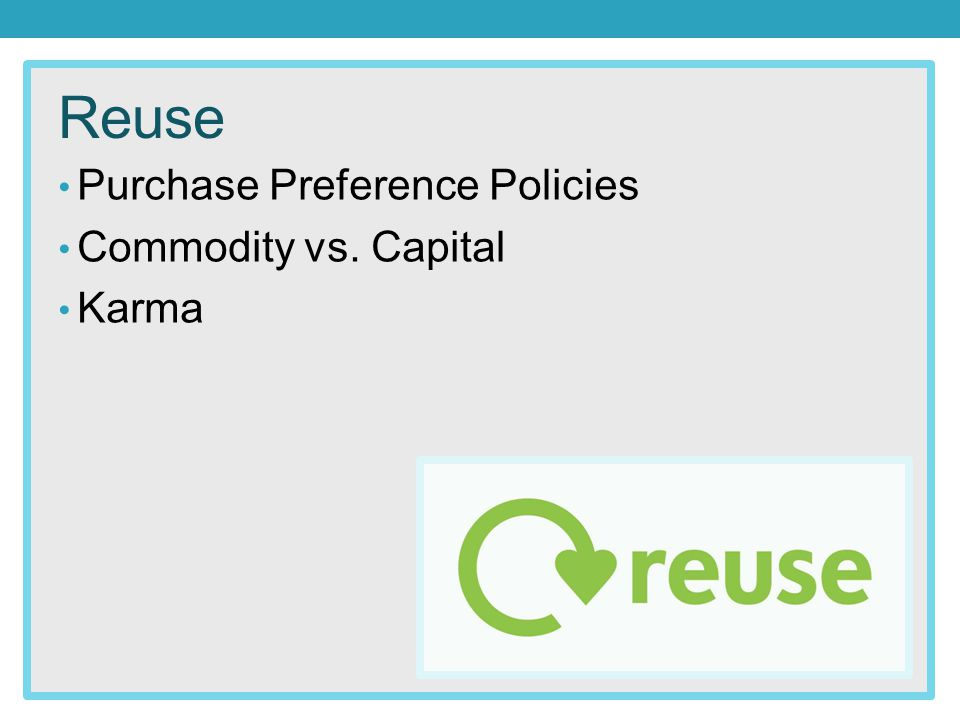 Reuse Purchase Preference Policies Commodity vs. Capital Karma
