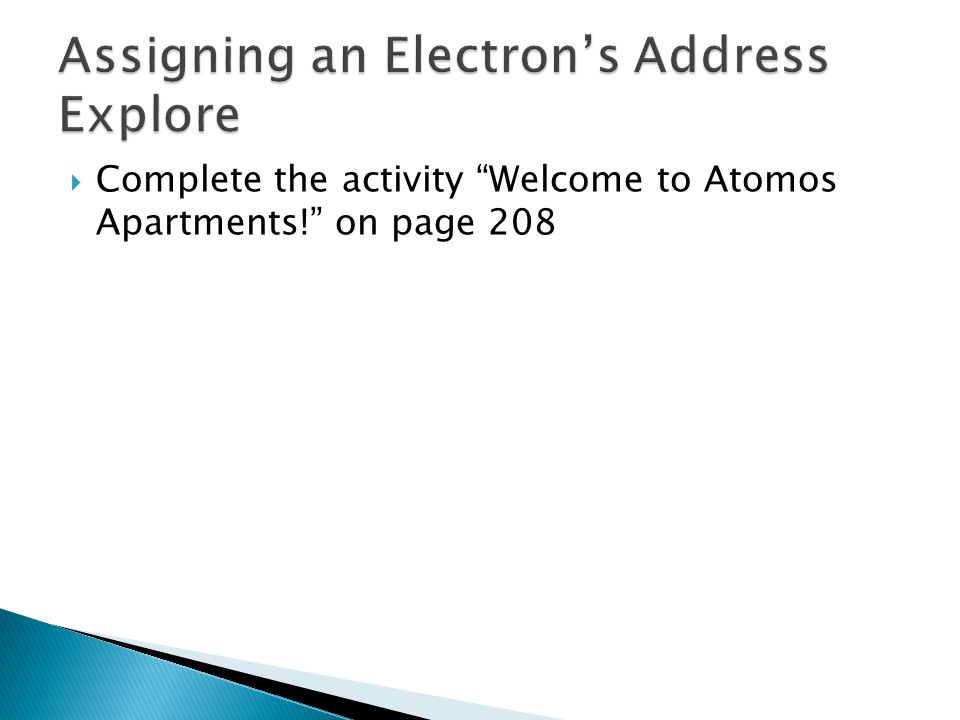 Complete the activity Welcome to Atomos Apartments! on page 208
