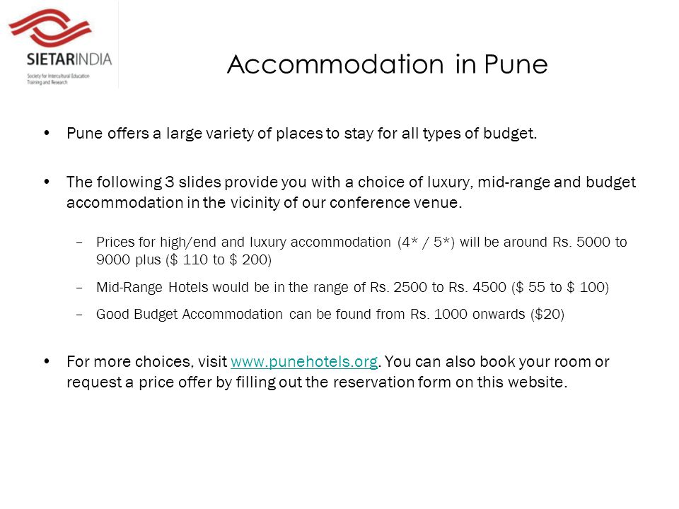 Accommodation in Pune Pune offers a large variety of places to stay for all types of budget.