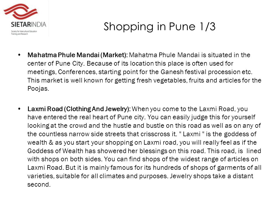 Shopping in Pune 1/3 Mahatma Phule Mandai (Market): Mahatma Phule Mandai is situated in the center of Pune City.