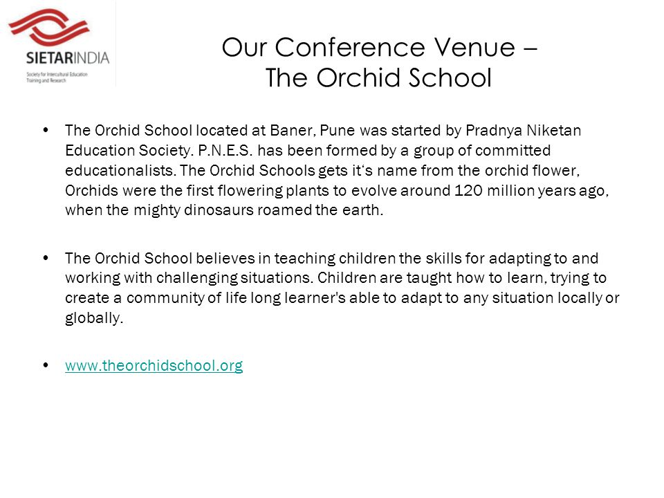 Our Conference Venue – The Orchid School The Orchid School located at Baner, Pune was started by Pradnya Niketan Education Society.
