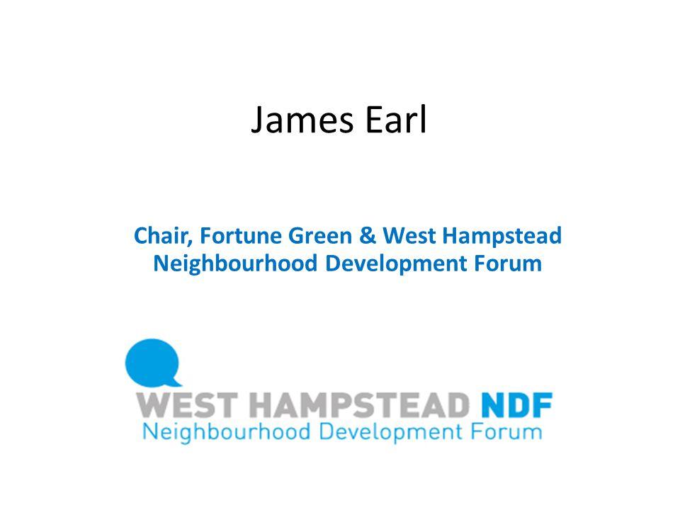 James Earl Chair, Fortune Green & West Hampstead Neighbourhood Development Forum