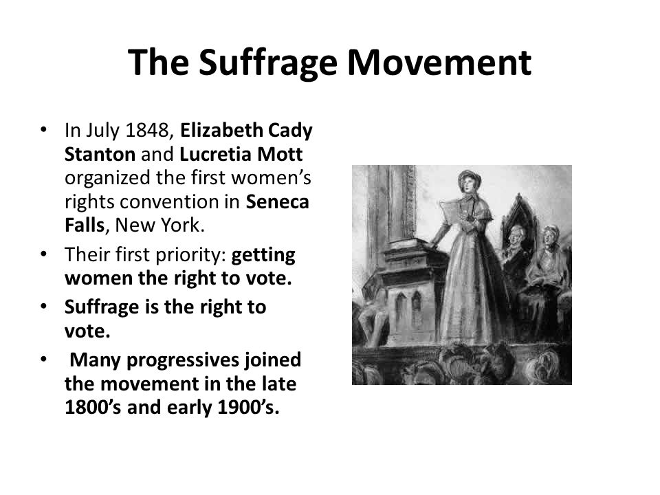 The Suffrage Movement In July 1848, Elizabeth Cady Stanton and Lucretia Mott organized the first womens rights convention in Seneca Falls, New York. T