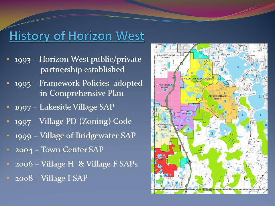 Exempt from the stringent Development of Regional Impact (DRI) process Development Framework created in 1995 and incorporated into Comprehensive Plan Unique Design & Development Standards established through a Village Zoning Code