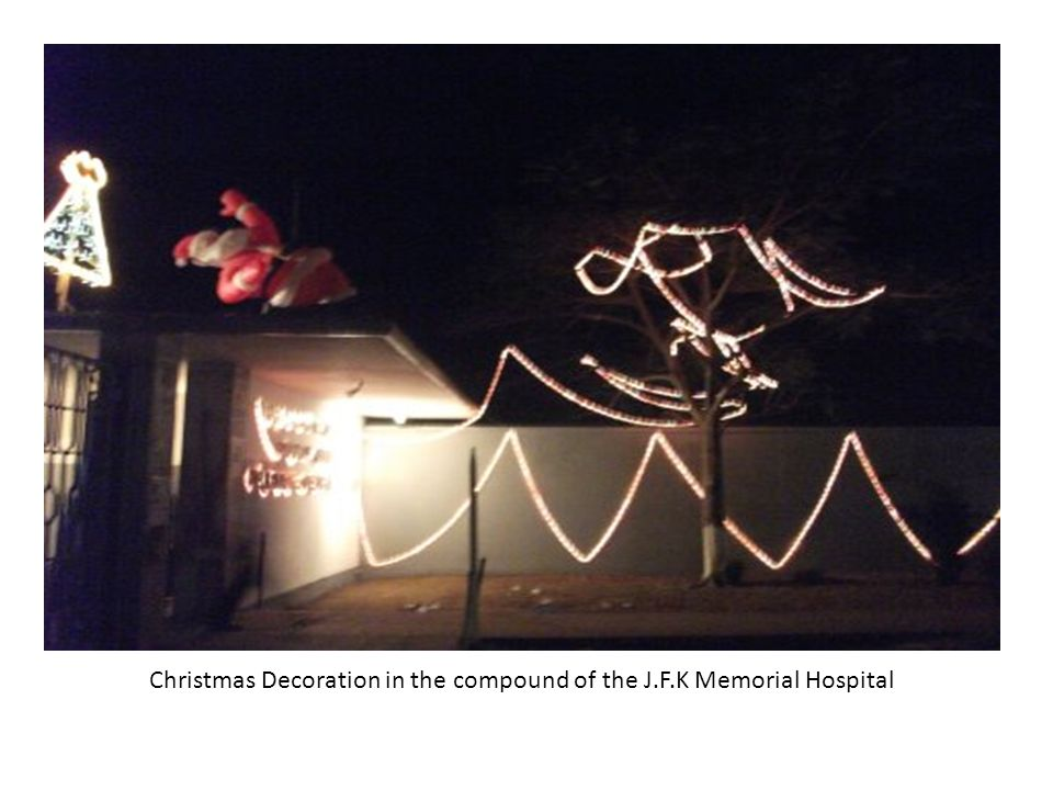 Christmas Decoration in the compound of the J.F.K Memorial Hospital