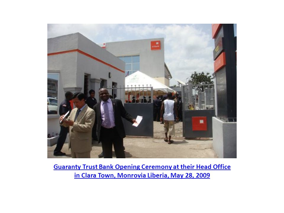 Guaranty Trust Bank Opening Ceremony at their Head Office in Clara Town, Monrovia Liberia, May 28, 2009