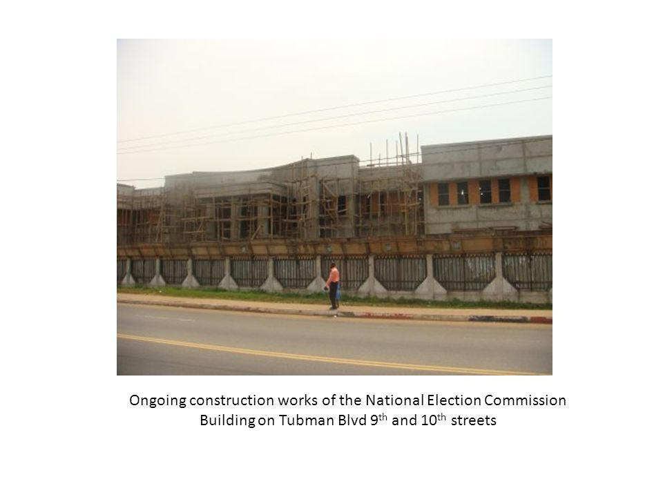Ongoing construction works of the National Election Commission Building on Tubman Blvd 9 th and 10 th streets
