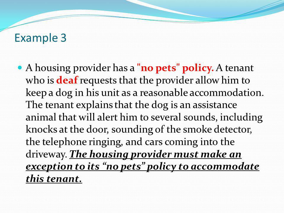 Example 3 A housing provider has a