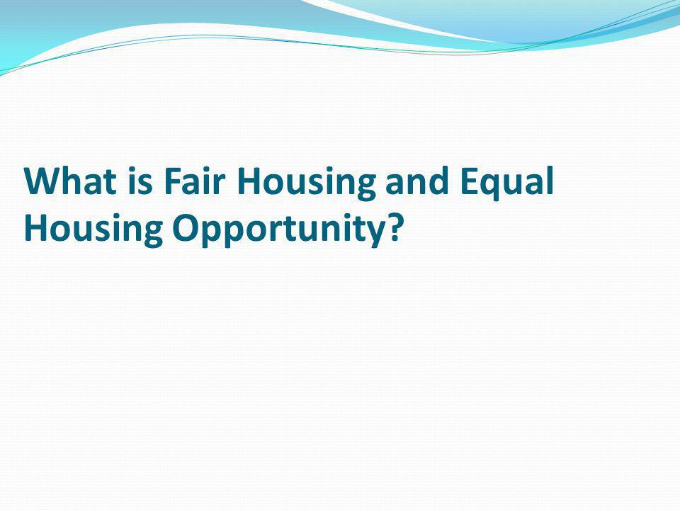 What is Fair Housing and Equal Housing Opportunity?