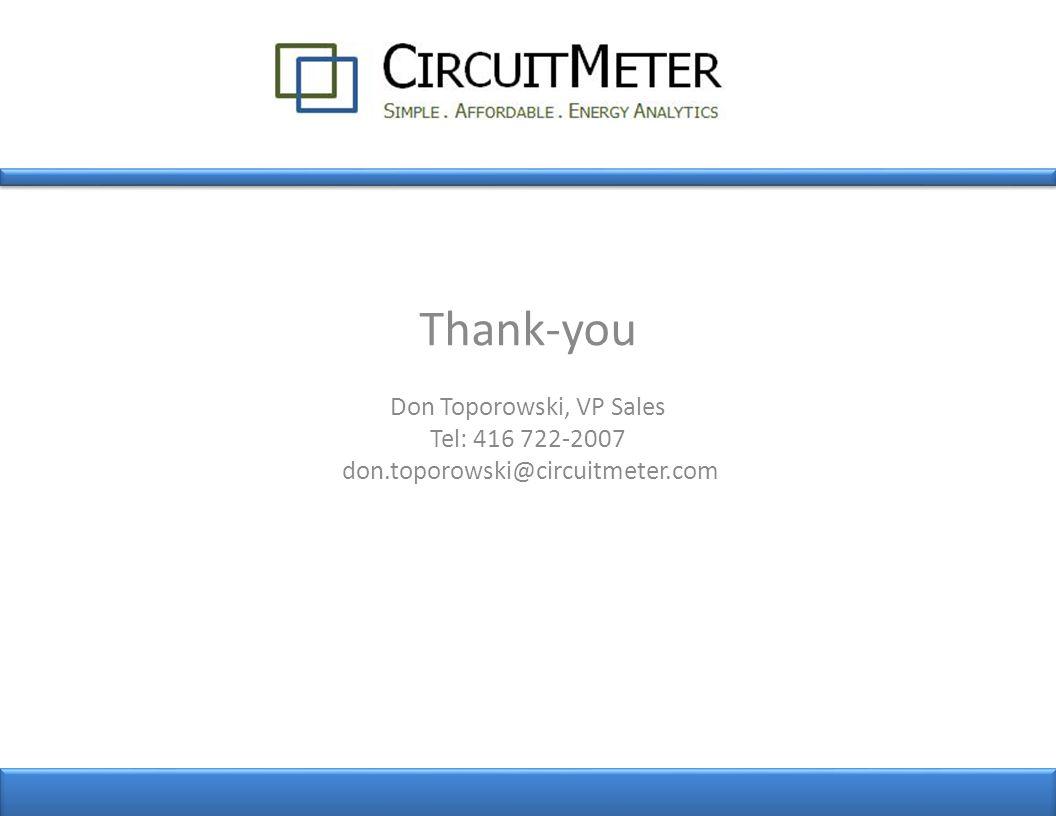 Thank-you Don Toporowski, VP Sales Tel: 416 722-2007 don.toporowski@circuitmeter.com