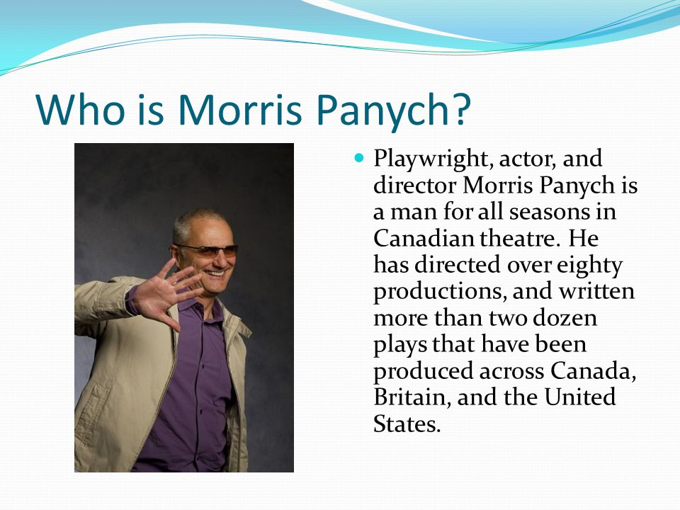 Who is Morris Panych.