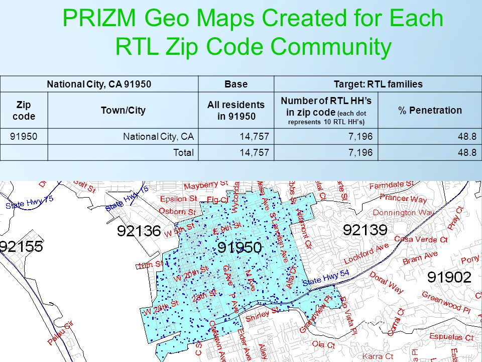 National City, CA 91950BaseTarget: RTL families Zip code Town/City All residents in 91950 Number of RTL HHs in zip code (each dot represents 10 RTL HH