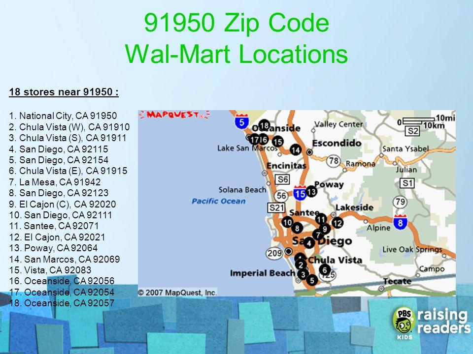 91950 Zip Code Wal-Mart Locations 18 stores near 91950 : 1. National City, CA 91950 2. Chula Vista (W), CA 91910 3. Chula Vista (S), CA 91911 4. San D