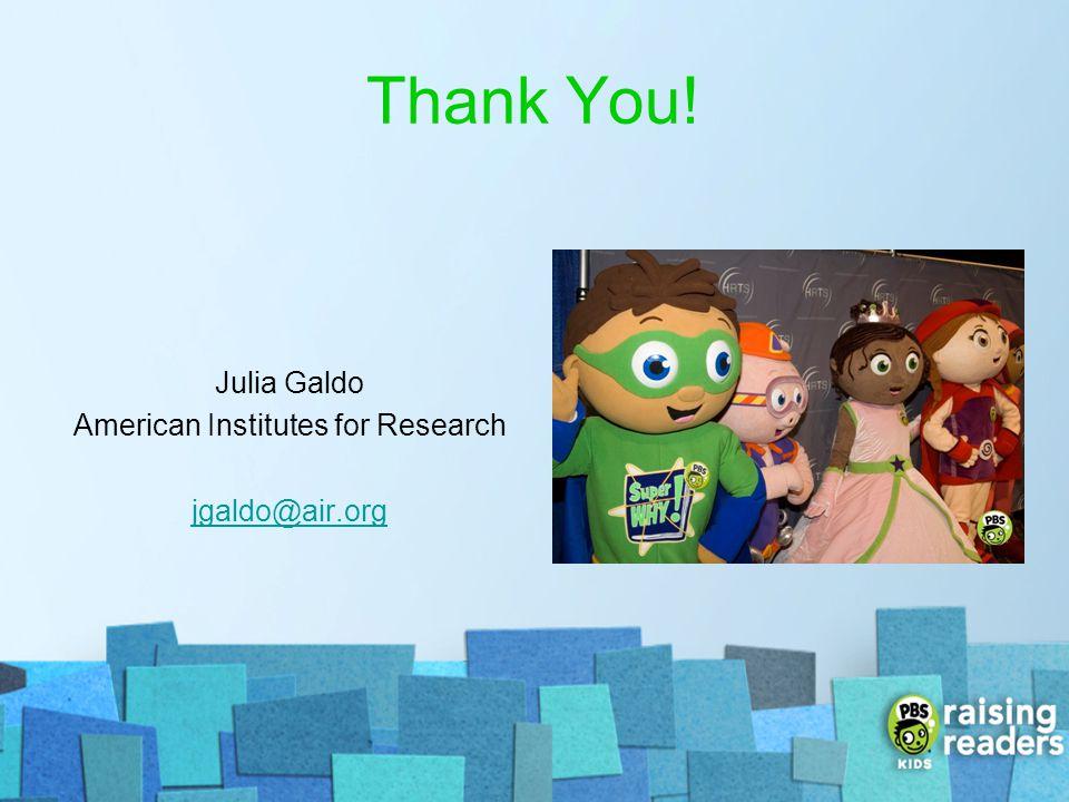 Thank You! Julia Galdo American Institutes for Research jgaldo@air.org