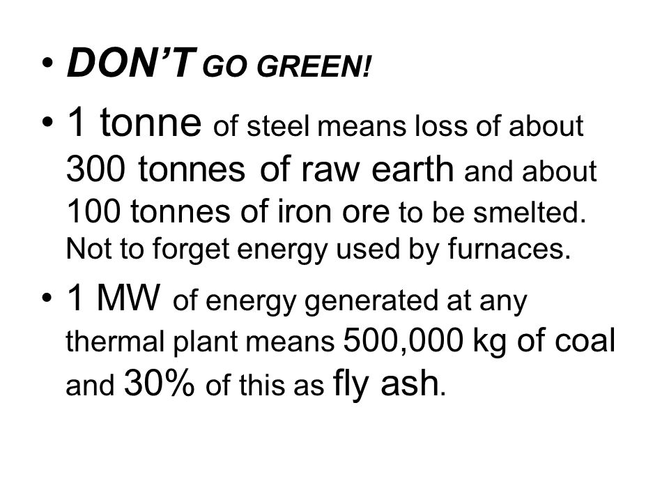 DONT GO GREEN.