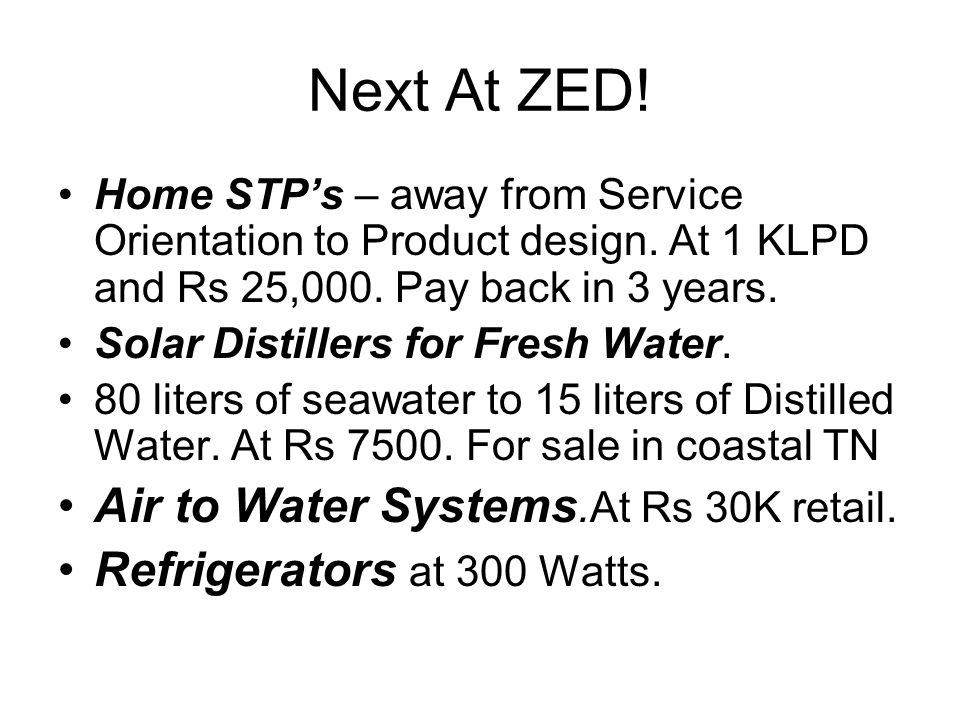 Next At ZED. Home STPs – away from Service Orientation to Product design.