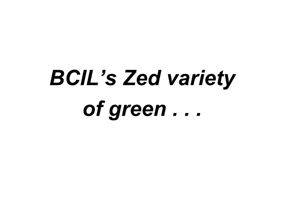 BCILs Zed variety of green...