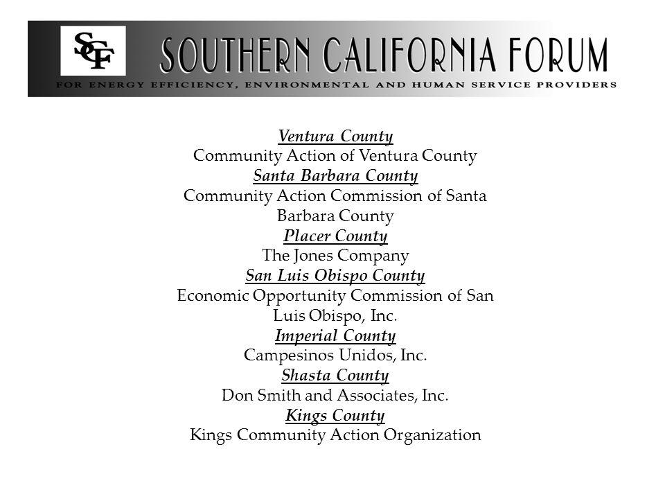 Ventura County Community Action of Ventura County Santa Barbara County Community Action Commission of Santa Barbara County Placer County The Jones Company San Luis Obispo County Economic Opportunity Commission of San Luis Obispo, Inc.