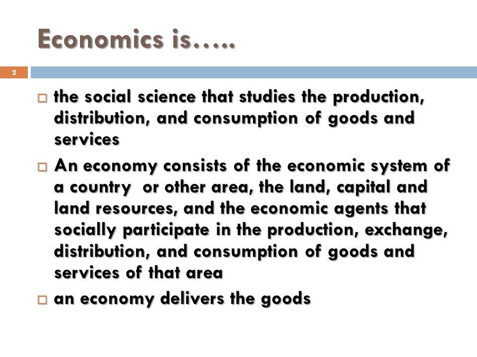 WHAT IS ECONOMICS? 23