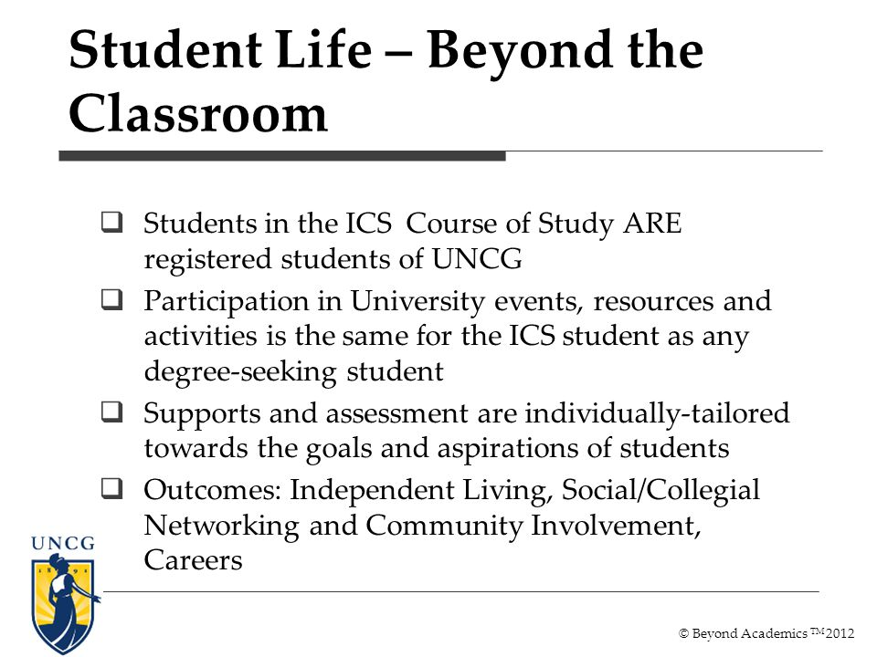 Students in the ICS Course of Study ARE registered students of UNCG Participation in University events, resources and activities is the same for the I
