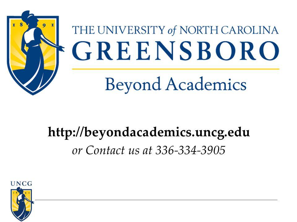 http://beyondacademics.uncg.edu or Contact us at 336-334-3905