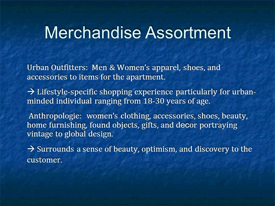 Merchandise Assortment cont.Free People: womens apparel, accessories, and house ware.