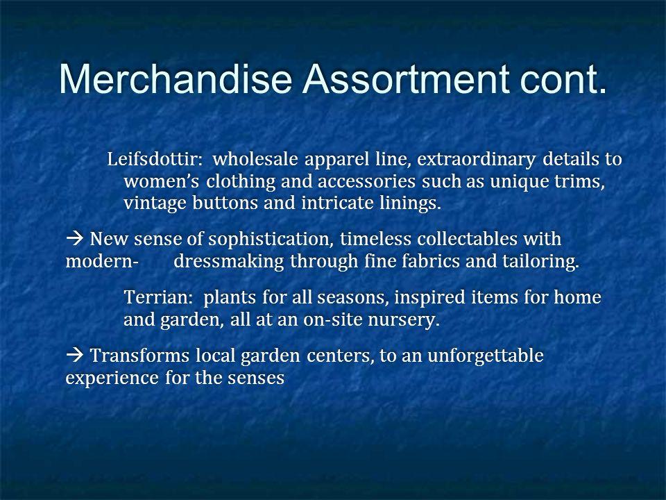 Merchandise Assortment cont. Leifsdottir: wholesale apparel line, extraordinary details to womens clothing and accessories such as unique trims, vinta