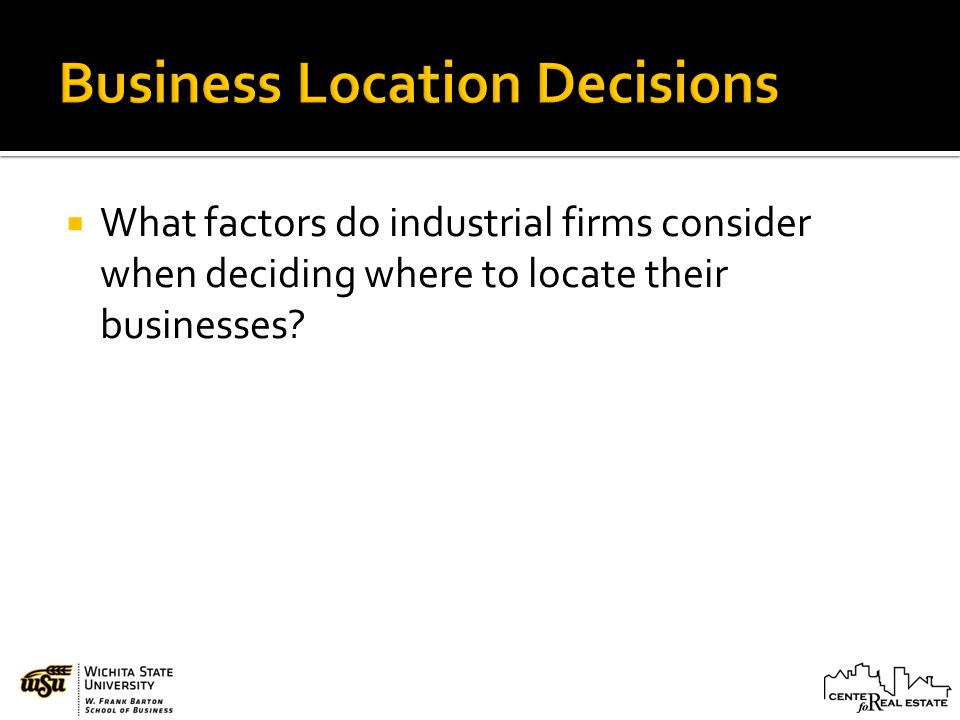 What factors do industrial firms consider when deciding where to locate their businesses