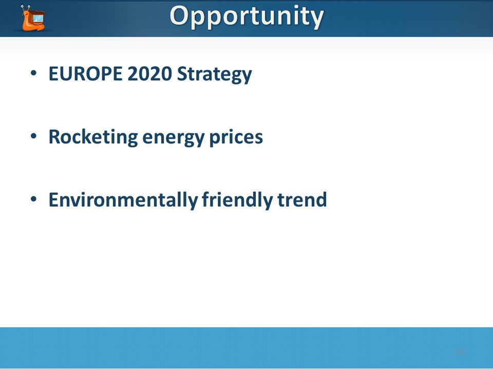 EUROPE 2020 Strategy Rocketing energy prices Environmentally friendly trend 10
