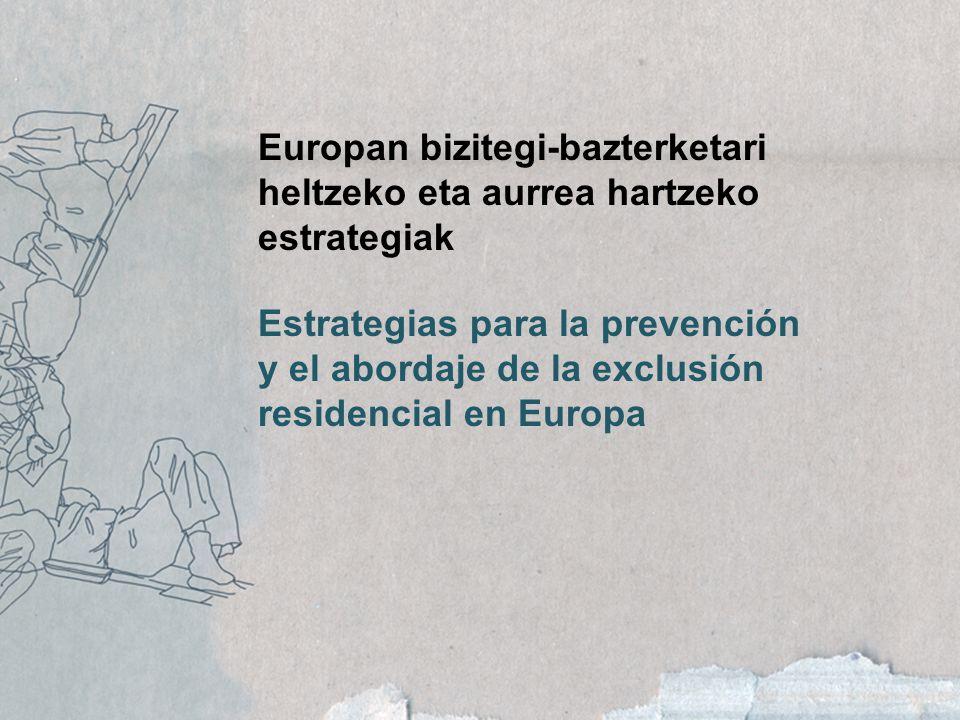 Estrategias para la prevención y el abordaje de la exclusión residencial en Europa Europan bizitegi-bazterketari heltzeko eta aurrea hartzeko estrategiak