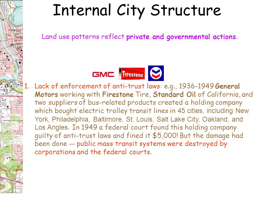 Internal City Structure Land use patterns reflect private and governmental actions.