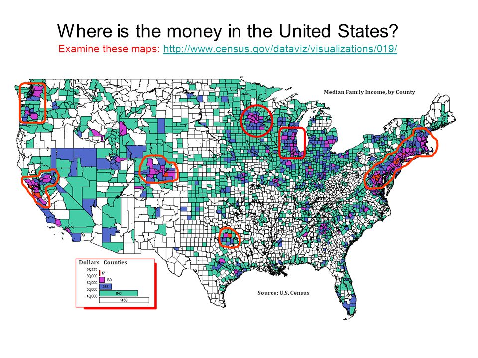 Where is the money in the United States? Examine these maps: http://www.census.gov/dataviz/visualizations/019/http://www.census.gov/dataviz/visualizat
