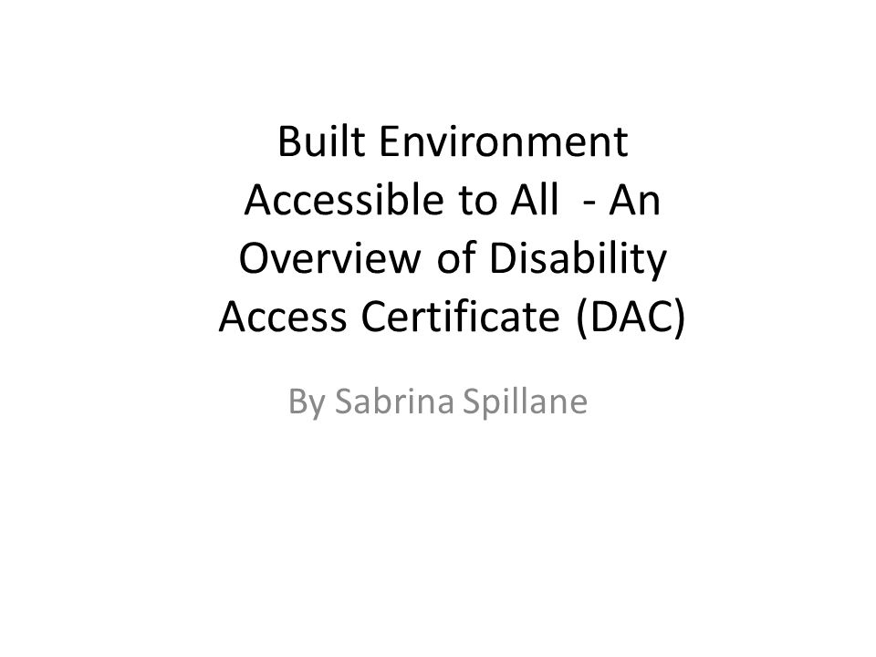 Learning Outcomes What is Disability What is Accessibility Building Regulations of Ireland Revision of TGD Part M People and Organizations Involved in Review of TGD Part M Disability Access Certificate (DAC) & Requirements, Advantages, Disadvantages