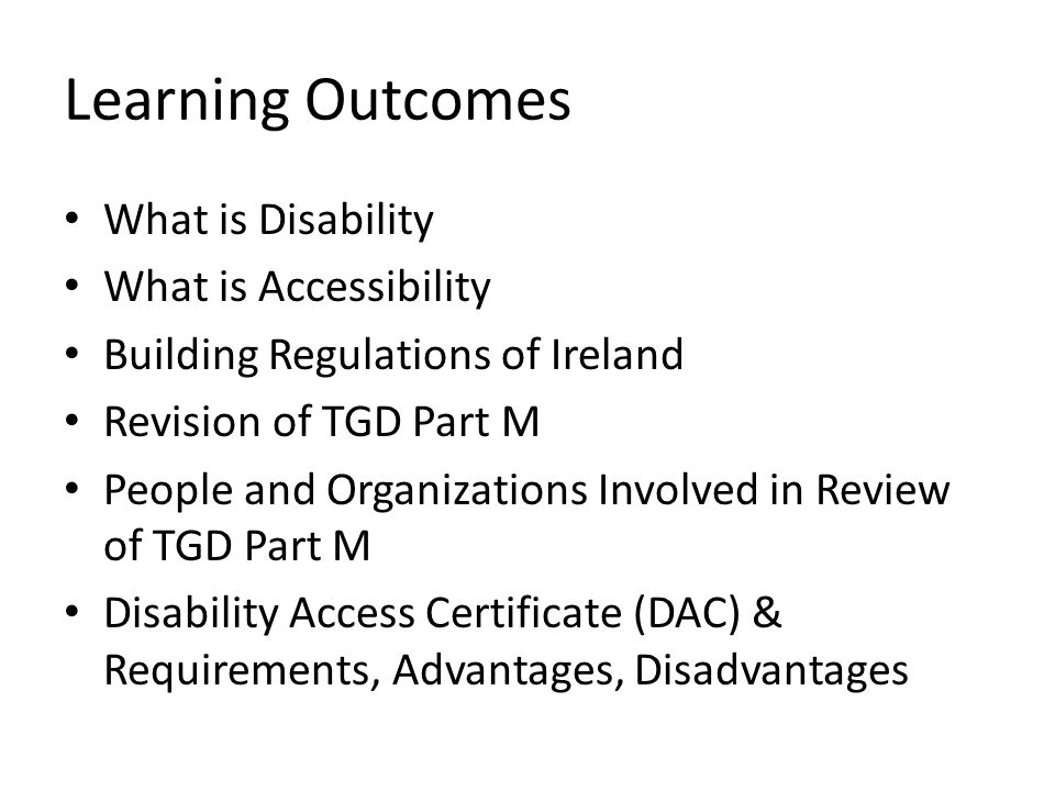 Building Control Authorities Monitors the accessibility in building Refuse DAC - You can Appeal to An Bord Pleanála – Appeal Fee E250 Request further documentation to comply with outlines regulations Permission to access sites applying for DAC Breaches made – power to enforce the law and prosecute offenders Cant sell property without a valid DAC