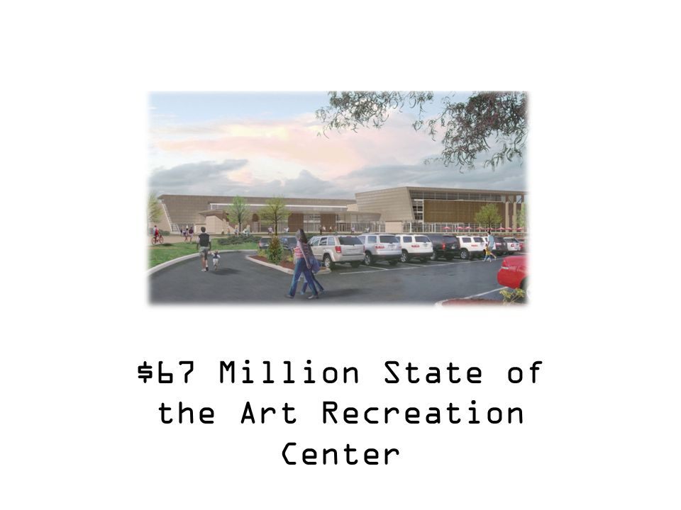 $67 Million State of the Art Recreation Center