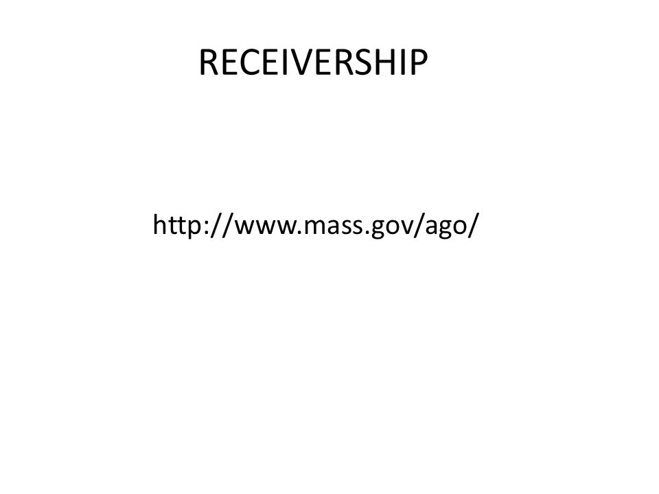 RECEIVERSHIP http://www.mass.gov/ago/