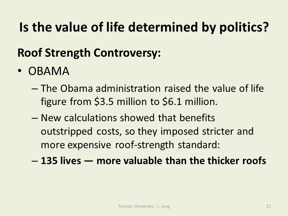 Is the value of life determined by politics? Roof Strength Controversy: OBAMA – The Obama administration raised the value of life figure from $3.5 mil