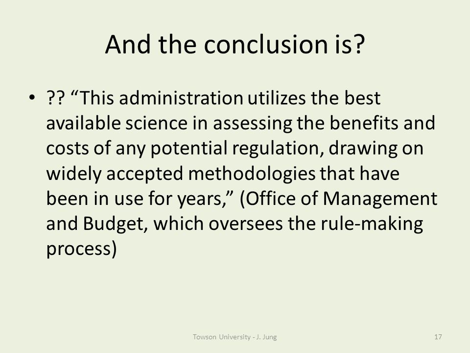 And the conclusion is? ?? This administration utilizes the best available science in assessing the benefits and costs of any potential regulation, dra