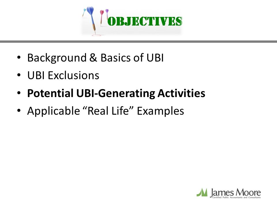 Background & Basics of UBI UBI Exclusions Potential UBI-Generating Activities Applicable Real Life Examples