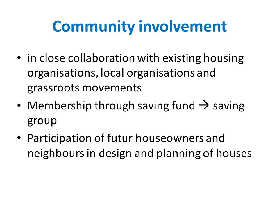Community involvement in close collaboration with existing housing organisations, local organisations and grassroots movements Membership through savi