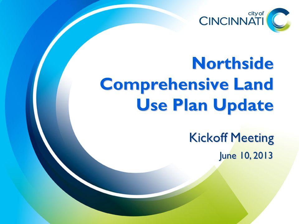 Northside Comprehensive Land Use Plan Update Kickoff Meeting June 10, 2013