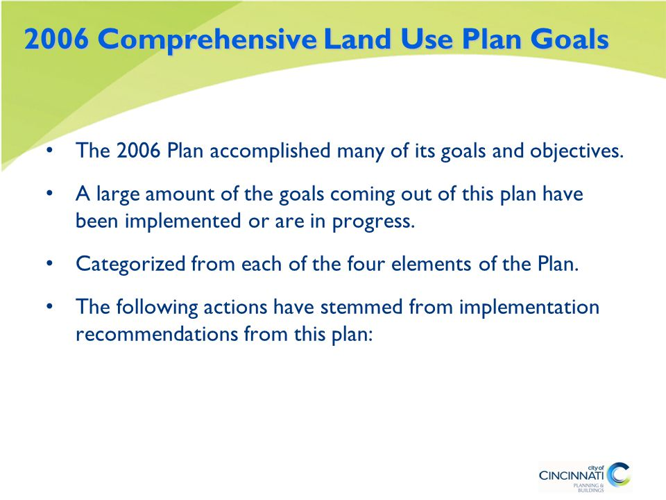2006 Comprehensive Land Use Plan Goals The 2006 Plan accomplished many of its goals and objectives.