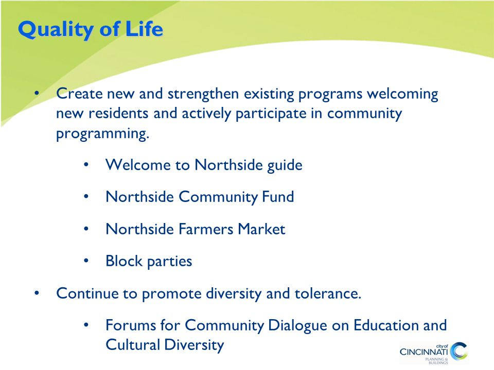 Quality of Life Create new and strengthen existing programs welcoming new residents and actively participate in community programming.