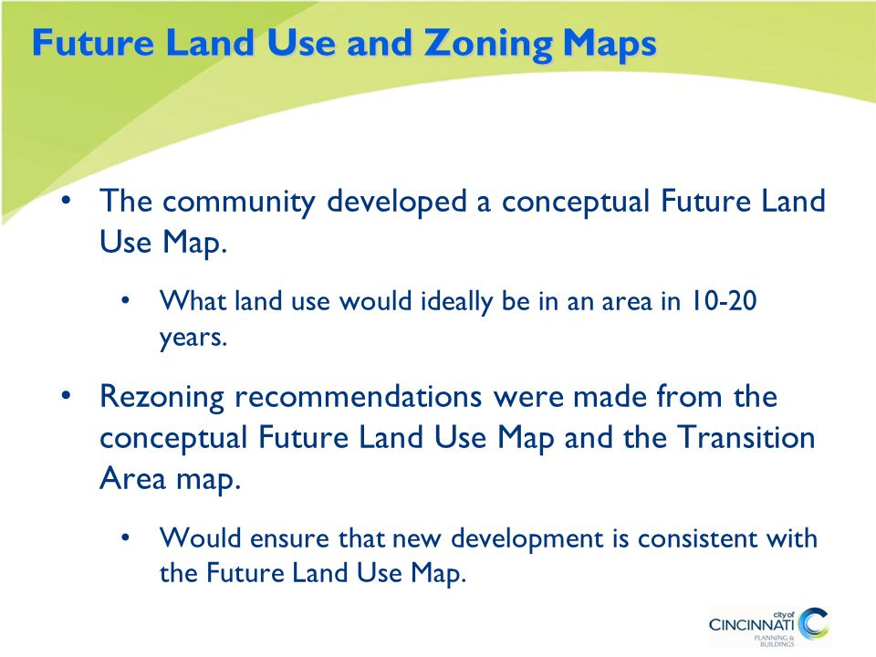 Future Land Use and Zoning Maps The community developed a conceptual Future Land Use Map.