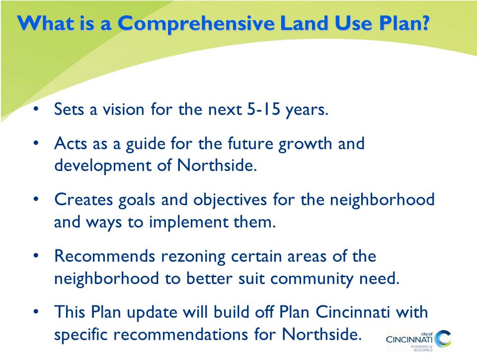 Background Northside Community Plan (1983) Northside NBD Plan (1996) Colerain Connector Master Plan (2000) Comprehensive Land Use Plan (2006) Plan Cincinnati (2012)
