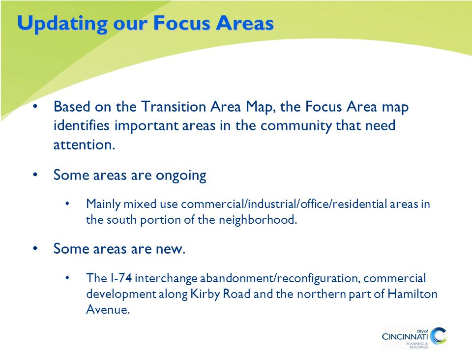 Updating our Focus Areas Based on the Transition Area Map, the Focus Area map identifies important areas in the community that need attention.